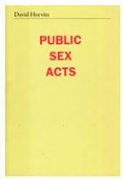 Public Sex Acts, - Horvitz,David
