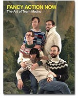 Fancy Action Now: The Art of Team Macho