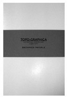 Bronwen Payerle: TOPO-GRAPHICA, on drawing. mapping, and subjectivity (standard edition)