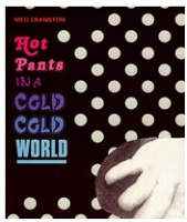 Hot Pants in a Cold Cold World