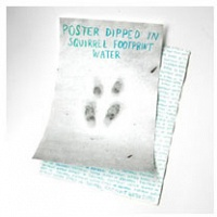Maura Doyle: Poster Dipped in Squirrel Footprint Water