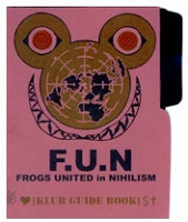 Yvon Julie: F.U.N. Frogs United in Nihilism: Club Guide Book