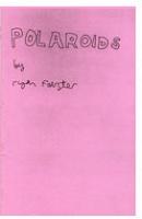 Ryan Foerster:Polaroids