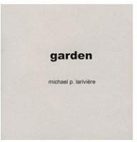 Michael P. Lariviere:Garden