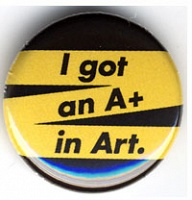 I GOT AN A+ IN ART (BUTTON), yellow