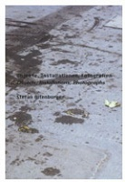Stefan Altenburger: Objekte, Installationen,Fotografien