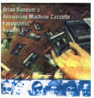 Brian Random's Answering Machine Cassette Favorites Vol. 1