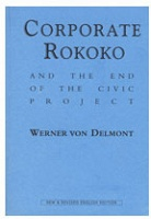 Werner von Delmont: Corporate Rokoko and The End of the Civic Project