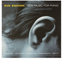 Eve Egoyan: New Music For Piano: thethingsinbetween