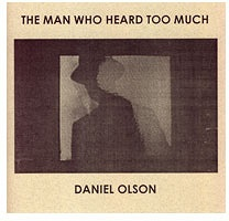 Daniel Olson: The Man Who Heard Too Much