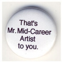 That's Mr. Mid-Career Artist to you.