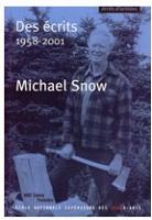 Michael Snow: Des écrits 1958 - 2001