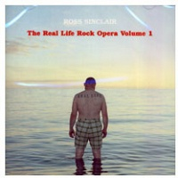 Ross Sinclair: The Real Life Rock Opera Volume 1