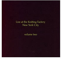 Live at the Knitting Factory New York City Volume Two