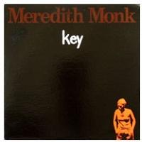 Meredith Monk:Key