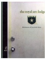 Ron Wakkary: THE ROYAL ART LODGE - Ask The Dusk Dictionary of Received Ideas..