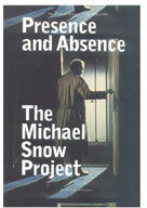 Michael Snow Project Presence and Absence - Snow, Michael