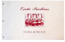 Erotic Pavillions; Flora Borealis