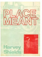 Harvey Sheilds: Place Meant