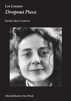 Sarah Lehrer-Graiwer: Lee Lozano: DropoutPiece