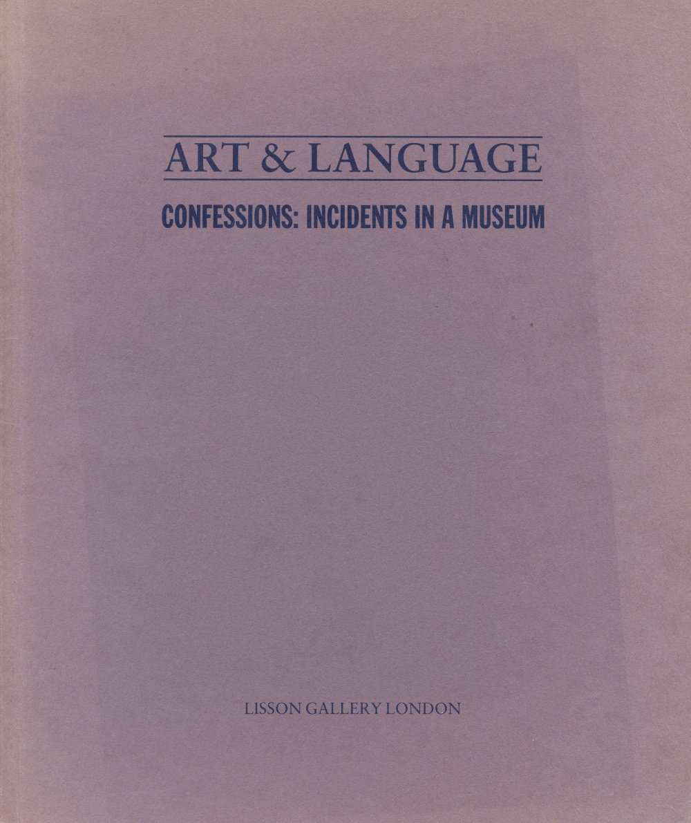 Art & Language..Confessions: Incidents in a Museum