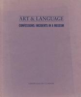 Art & Language..Confessions: Incidents in aMuseum