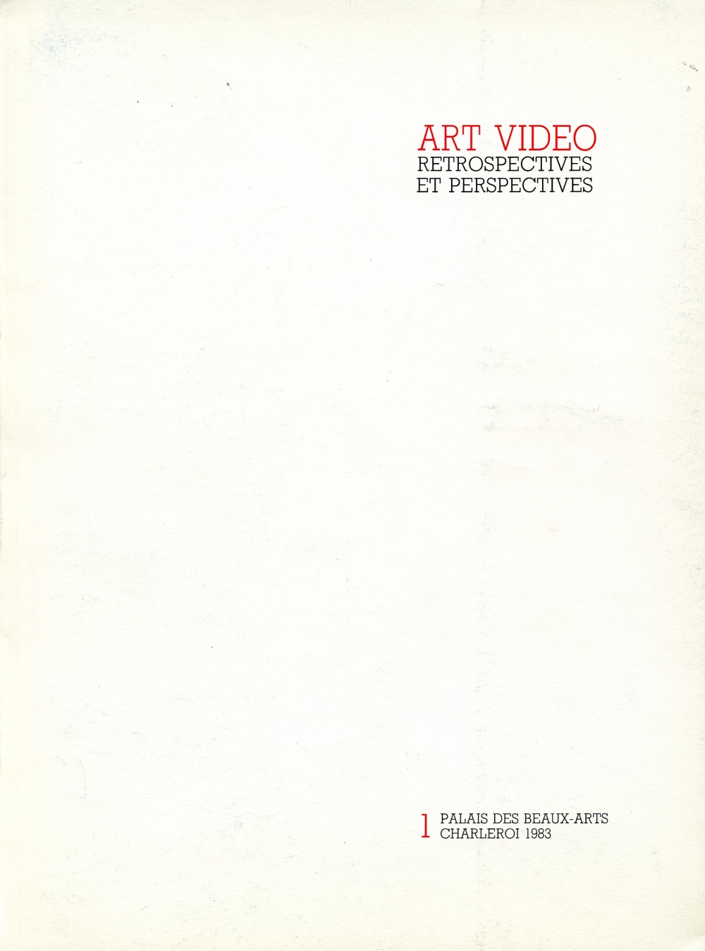 Art Video: Retrospectives Et Perspectives