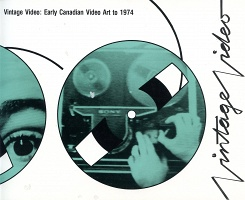 Vito Acconci: Vintage Video: Early Canadian Video Art to 1974