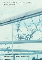 Beatriz Colomina: Critical Spatial Practice 3: ManifestoArchitecture