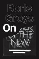 Boris Groys: On TheNew