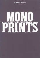 Zuni Halpern: Monoprints