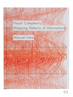 Manuel Lima: Visual Complexity: Mapping Patterns of Information