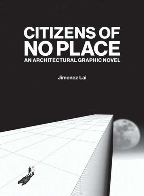 Citizens of No Place: An Architectural Graphic Novel