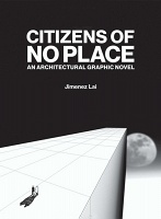 Jimenez Lai: Citizens of No Place: An Architectural Graphic Novel