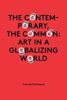Chantal Pontbriand: The Contemporary, The Common: Art in a Globalizing World