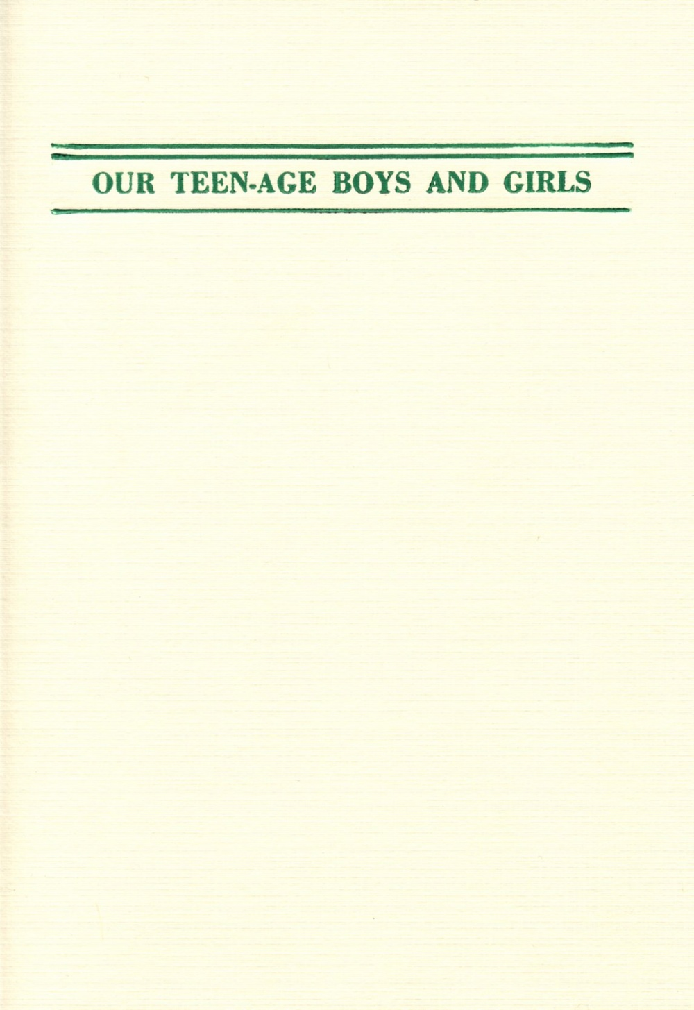 Our Teen-age Boys & Girls