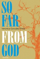 Veronica Gonzalez Peña: So Far From God