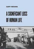 Gary Indiana: A Significant Loss of HumanLife