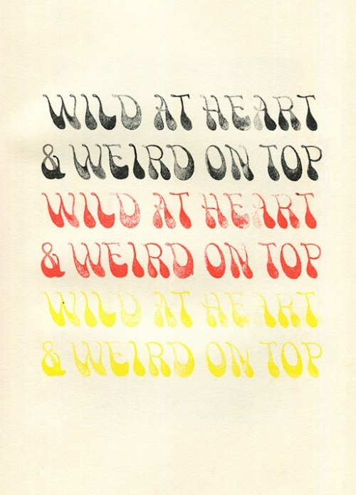 Wild at Heart & Weird on Top