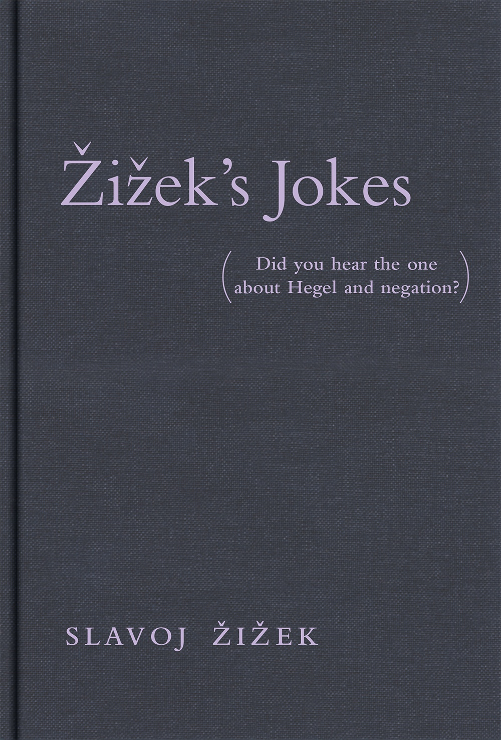 Žižek's Jokes(Did you hear the one about Hegel and negation?)