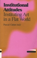 Institutional Attitudes (Antennae) Instituting Art In A Flat World