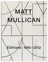 Matt Mullican: Editions 1985-2012