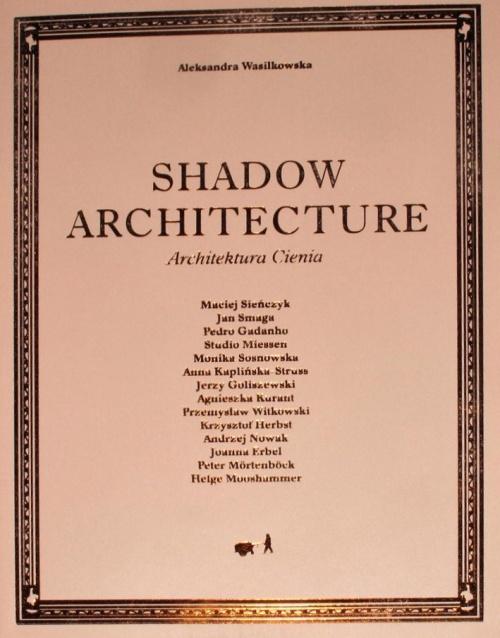 Shadow Architecture / Architektura Cienia