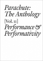 Parachute: The Anthology, Volume II: Performance and Performativ