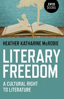 Heather Katharine McRobie: Literary Freedom: A Cultural Right to Literature