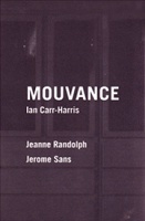 Ian Carr-Harris: Mouvance  by Jeanne Randolph and JérômeSans