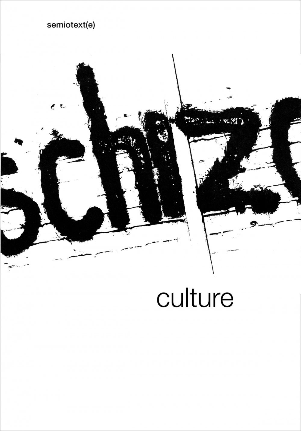 Schizo-Culture: The Event, The Book - Semiotext(e)