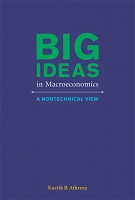Kartik B. Athreya: Big Ideas in Macroeconomics: A Nontechnical View