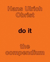 Do It: The CompendiumHans Ulrich Obrist (ed.)