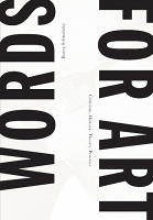 Barry Schwabsky: Words for Art: Criticism, History, Theory, Practice